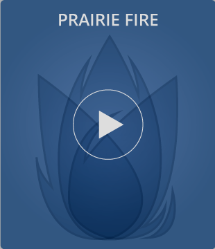 Prairie Fire Video