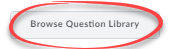 browse question library button