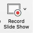PowerPoint interface. Record Slide Show button
