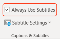 PowerPoint interface. Always Use Subtitles option selected.