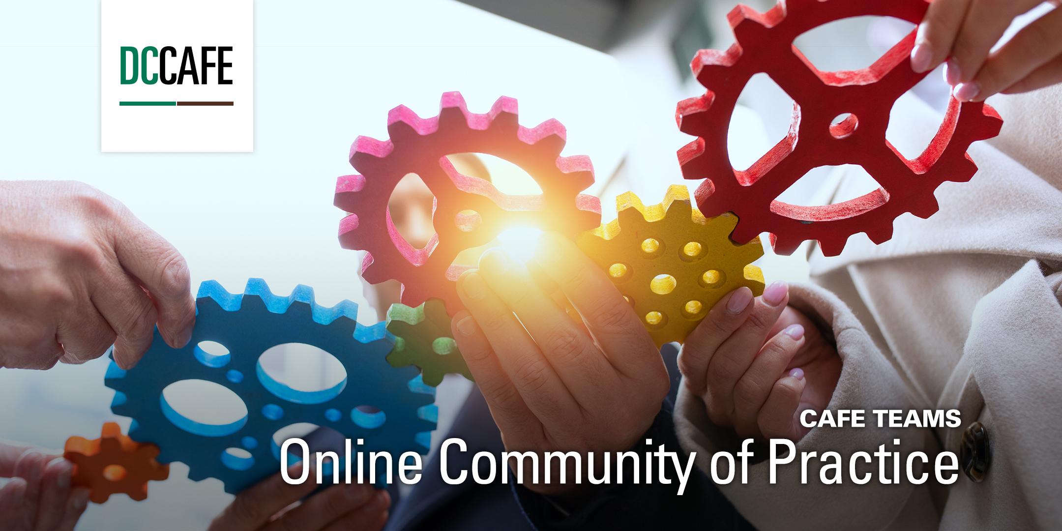 CAFE Teams - Online Community of Practice