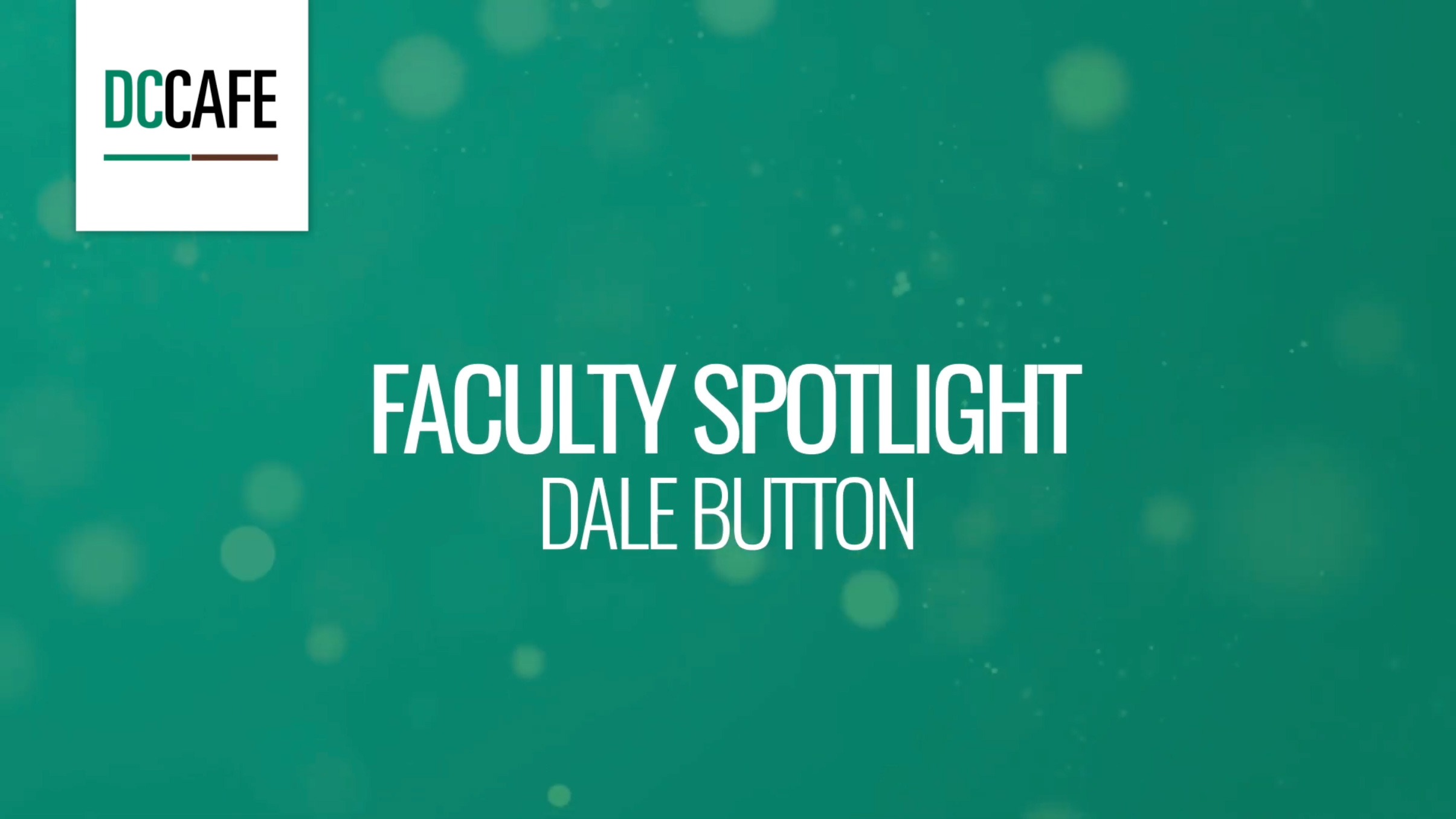 Faculty Spotlight - Dale Button