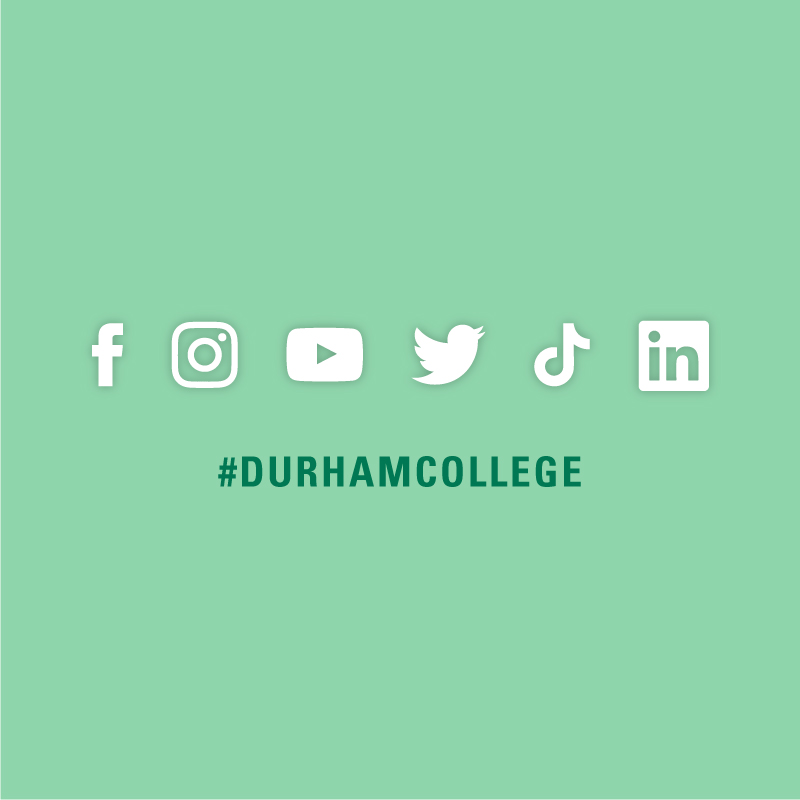Follow Durham College on Facebook, Twitter, Youtube, Instagram and Linkedin. #DurhamCollege